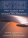 First Strike (eBook): TWA Flight 800 and the Attack on America